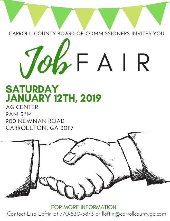 carroll county board of commissioners invites you job fair saturday january 12 2019 ag center 9am-3pm 900 newnan road carrollton ga 30117 for more information contact lisa loftin at 770-830-5873 or lloftin@carrollcountyga.com